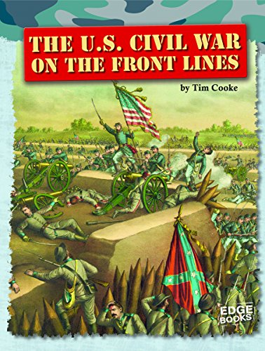 The U.S. Civil War on the Front Lines (Life on the Front Lines): Cooke, Tim