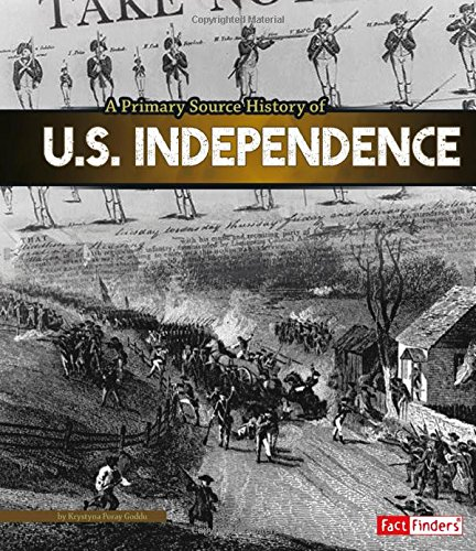 9781491418468: A Primary Source History of U.S. Independence