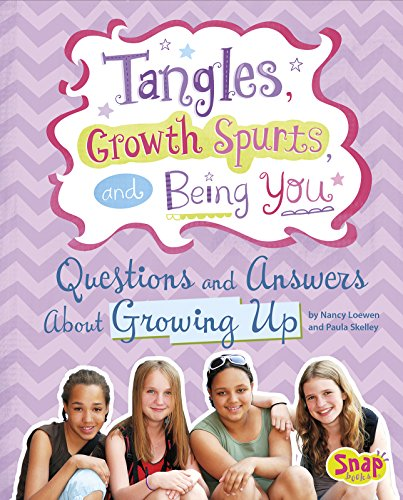 9781491418604: Tangles, Growth Spurts, and Being You: Questions and Answers About Growing Up (Girl Talk)