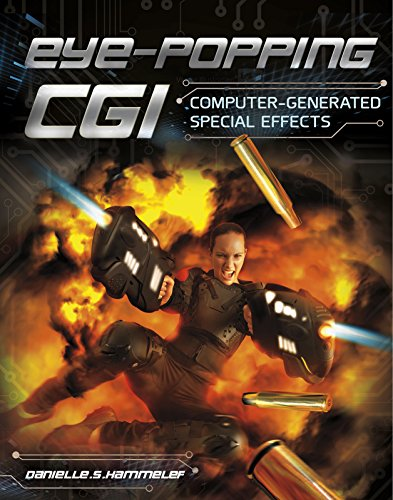 9781491420010: Eye-Popping CGI: Computer-Generated Special Effects (Awesome Special Effects)