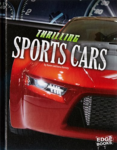 Thrilling Sports Cars (Dream Cars): Kenney, Karen Latchana