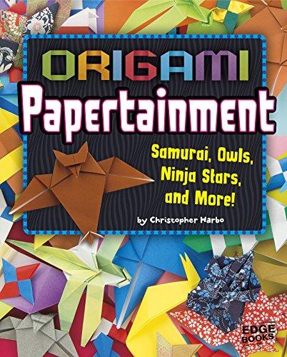 Origami Papertainment: Samurai, Owls, Ninja Stars, and More! (Origami Paperpalooza): Harbo, ...