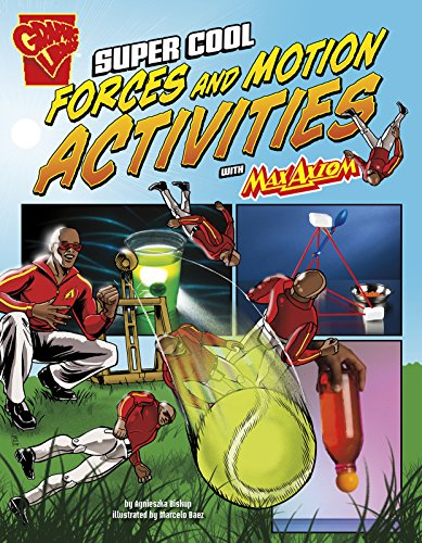 Super Cool Forces and Motion Activities with Max Axiom (Max Axiom Science and Engineering ...