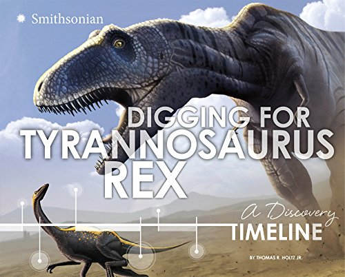 9781491421253: Digging for Tyrannosaurus rex: A Discovery Timeline (Dinosaur Discovery Timelines)