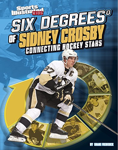 9781491421437: Six Degrees of Sidney Crosby: Connecting Hockey Stars (Six Degrees of Sports)