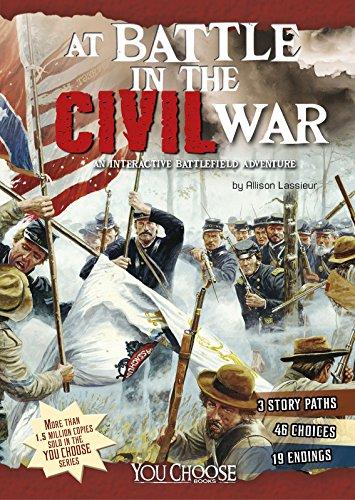 9781491421499: At Battle in the Civil War: An Interactive Battlefield Adventure (You Choose: Battlefields)