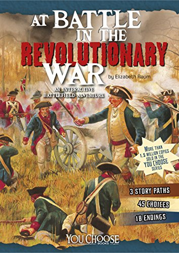 At Battle in the Revolutionary War: An Interactive Battlefield Adventure (Library Binding): ...
