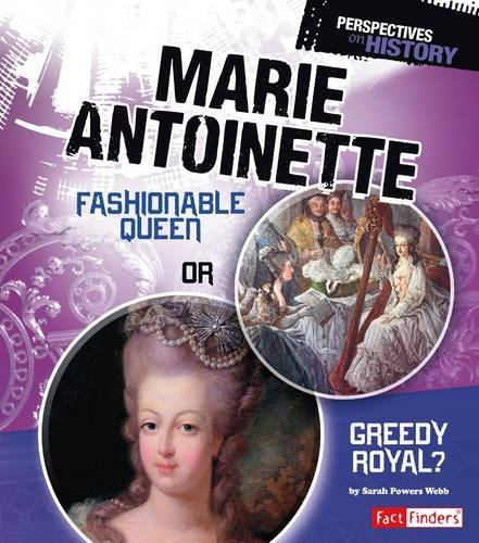 9781491422168: Marie Antoinette: Fashionable Queen or Greedy Royal? (Perspectives on History)