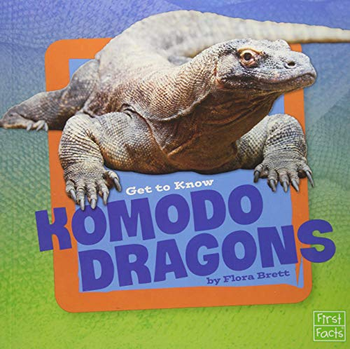 Get to Know Komodo Dragons (Get To Know Reptiles): Flora Brett