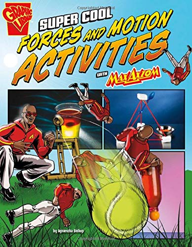 9781491422830: Super Cool Forces and Motion Activities with Max Axiom (Max Axiom Science and Engineering Activities)