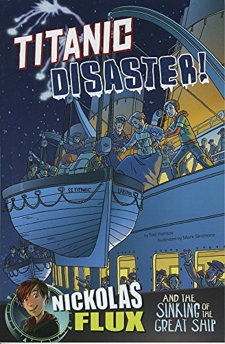 Titanic Disaster!: Nickolas Flux and the Sinking of the Great Ship (Nickolas Flux History ...
