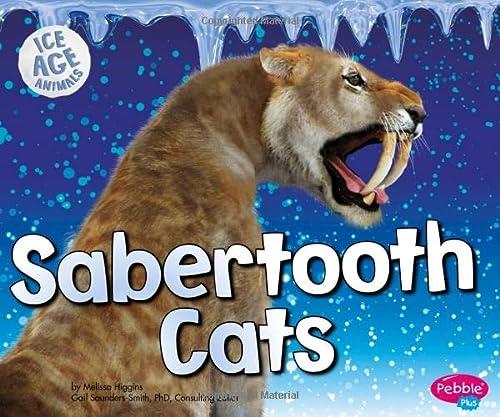 9781491423219: Sabertooth Cats (Ice Age Animals)
