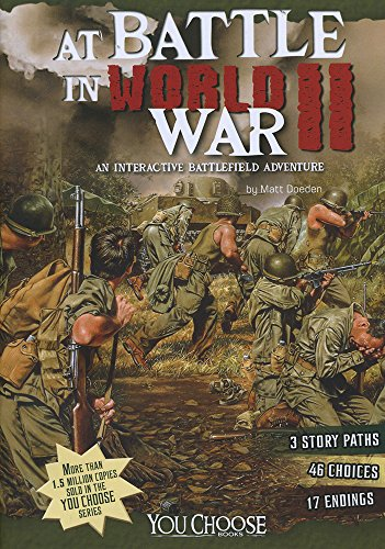 9781491423943: At Battle in World War II: An Interactive Battlefield Adventure (You Choose Battlefields)