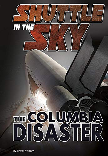 Shuttle in the Sky: The Columbia Disaster (Library Binding): Brian Krumm