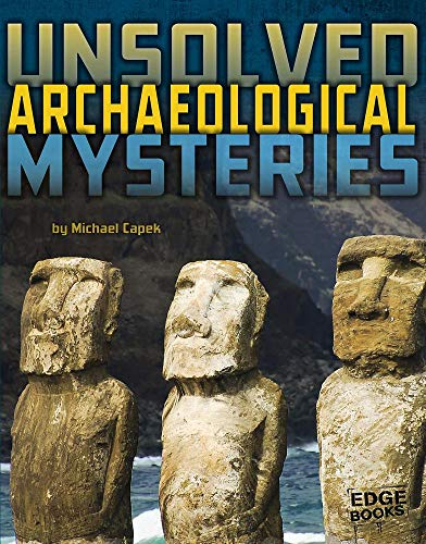 Unsolved Archaeological Mysteries (Unsolved Mystery Files): Capek, Michael