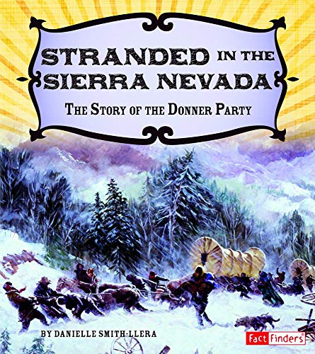 Stranded in the Sierra Nevada: The Story of the Donner Party (Adventures on the American Frontier):...