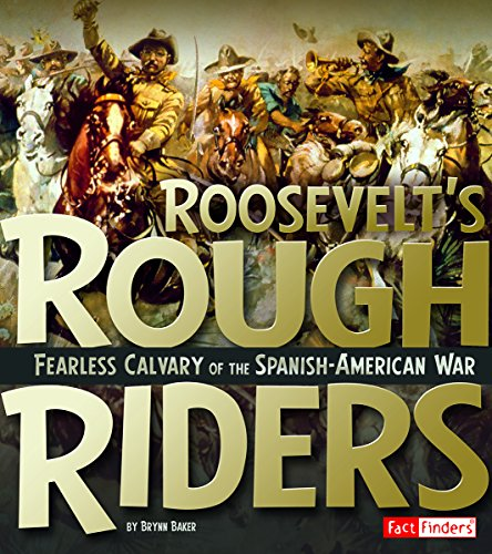 9781491449080: Roosevelt's Rough Riders: Fearless Cavalry of the Spanish-American War (Military Heroes)