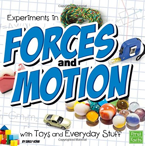 Experiments in Forces and Motion with Toys and Everyday Stuff (Fun Science): Sohn, Emily