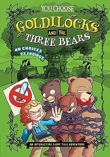 Goldilocks and the Three Bears: An Interactive Fairy Tale Adventure (Library Binding): Eric Braun