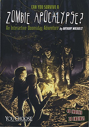 Can You Survive a Zombie Apocalypse?: An Interactive Doomsday Adventure (You Choose: Doomsday): ...