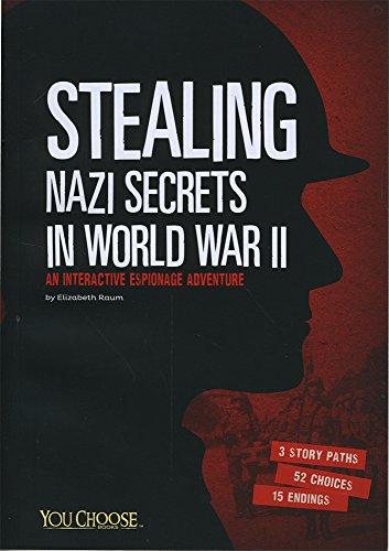 9781491459348: Stealing Nazi Secrets in World War II: An Interactive Espionage Adventure (You Choose: Spies)