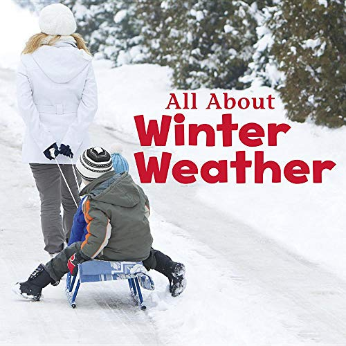 All about Winter Weather (Celebrate Winter): Clay, Kathryn