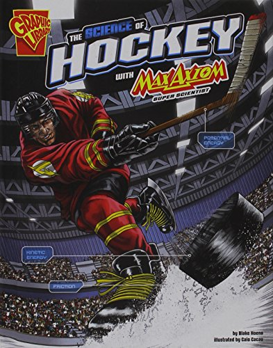 9781491460863: The Science of Hockey with Max Axiom, Super Scientist (The Science of Sports with Max Axiom)