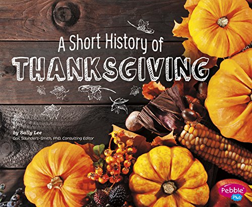 A Short History of Thanksgiving (Holiday Histories): Lee, Sally