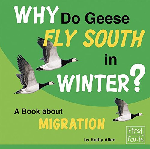 9781491470206: Why Do Geese Fly South in the Winter?: A Book About Migration (Why in the World?)