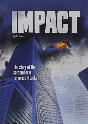 Impact: The Story of the September 11 Terrorist Attacks (Library Binding): Matt Doeden