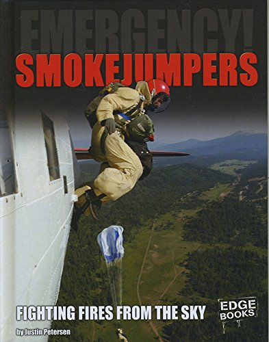 9781491480304: Smokejumpers: Fighting Fires from the Sky (EMERGENCY!)