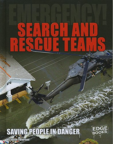 9781491480311: Search and Rescue Teams: Saving People in Danger (EMERGENCY!)