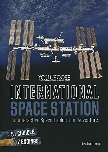 9781491481387: International Space Station: An Interactive Space Exploration Adventure (You Choose: Space)