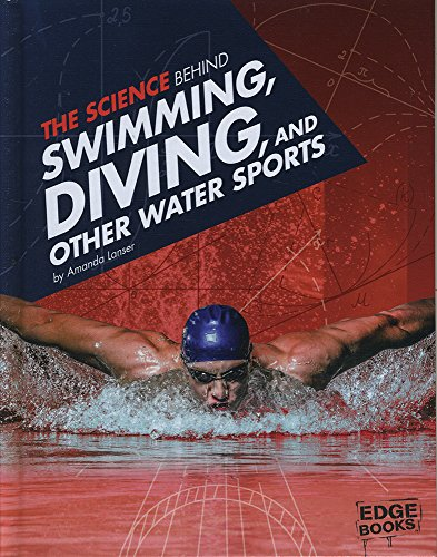 9781491481578: The Science Behind Swimming, Diving, and Other Water Sports (Science of the Summer Olympics)