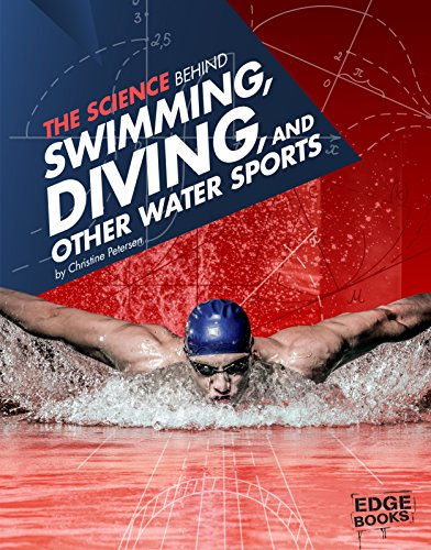 9781491481615: The Science Behind Swimming, Diving, and Other Water Sports (Science of the Summer Olympics)