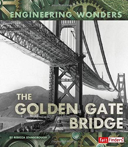 9781491481967: The Golden Gate Bridge (Engineering Wonders)