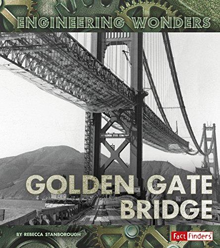 The Golden Gate Bridge (Engineering Wonders): Stanborough, Rebecca