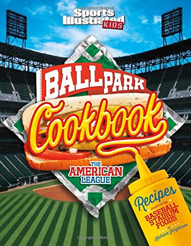 9781491482322: Ballpark Cookbook: The American League: Recipes Inspired by Baseball Stadium Foods