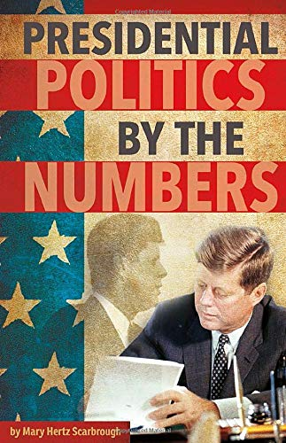 9781491482384: Presidential Politics by the Numbers