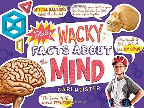 Totally Wacky Facts About the Mind (Mind Benders): Meister, Cari