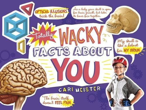 9781491483763: Totally Wacky Facts About YOU! (Mind Benders)