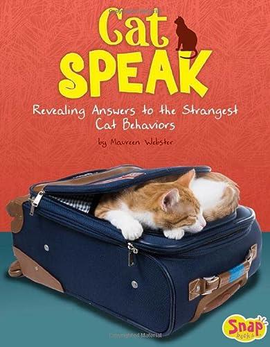 9781491484005: Cat Speak: Revealing Answers to the Strangest Cat Behaviors (Cats Rule!)
