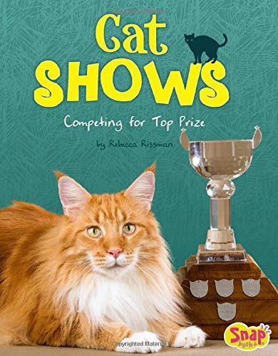 9781491484012: Cat Shows: Competing for Top Prize (Cats Rule!)