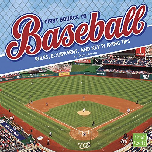 First Source to Baseball: Rules, Equipment, and Key Playing Tips (First Sports Source): Omoth, ...
