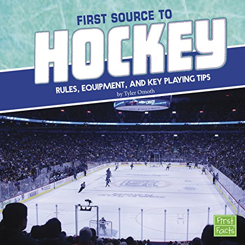 9781491484234: First Source to Hockey: Rules, Equipment, and Key Playing Tips (First Sports Source)