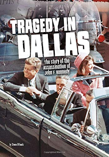 9781491484517: Tragedy in Dallas: The Story of the Assassination of John F. Kennedy (Tangled History)