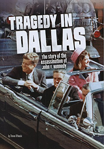 9781491484555: Tragedy in Dallas: The Story of the Assassination of John F. Kennedy (Tangled History)