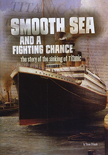 9781491484579: Smooth Sea and a Fighting Chance: The Story of the Sinking of Titanic (Tangled History)