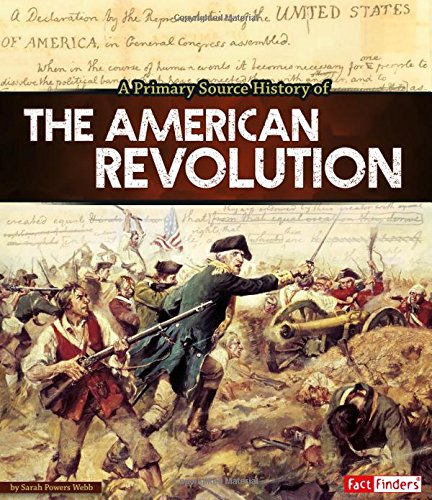 9781491484913: Primary Source History of the American Revolution