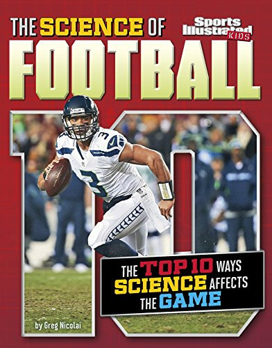 9781491485996: The Science of Football: The Top Ten Ways Science Affects the Game (Top 10 Science)